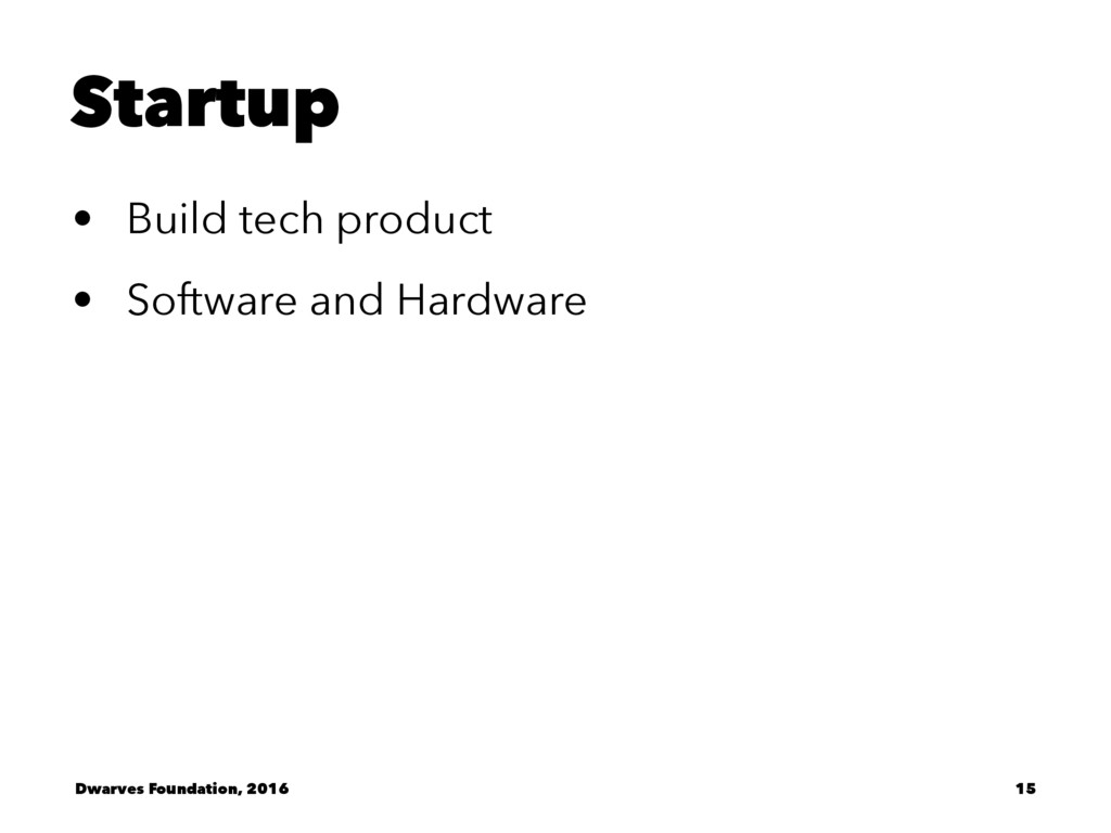Startup • Build tech product • Software and Har...