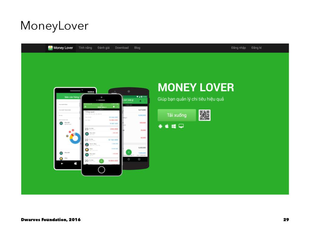 MoneyLover Dwarves Foundation, 2016 29