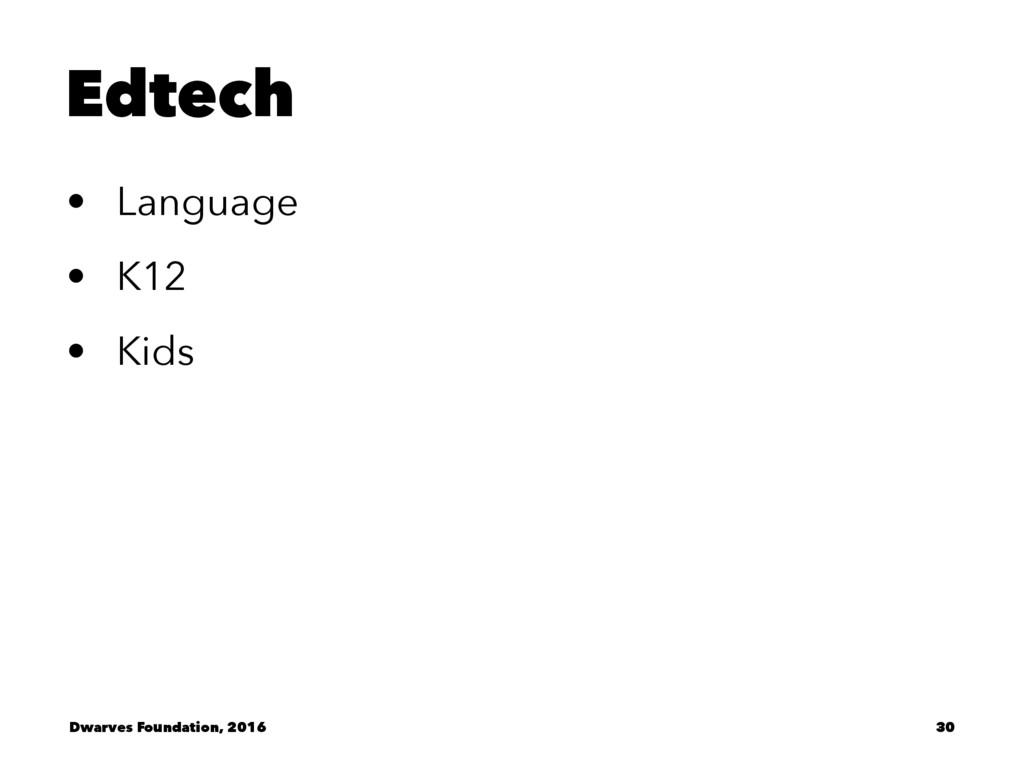 Edtech • Language • K12 • Kids Dwarves Foundati...