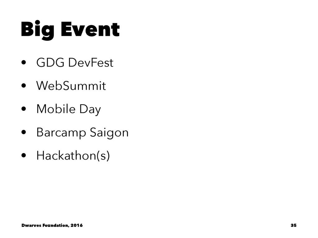 Big Event • GDG DevFest • WebSummit • Mobile Da...