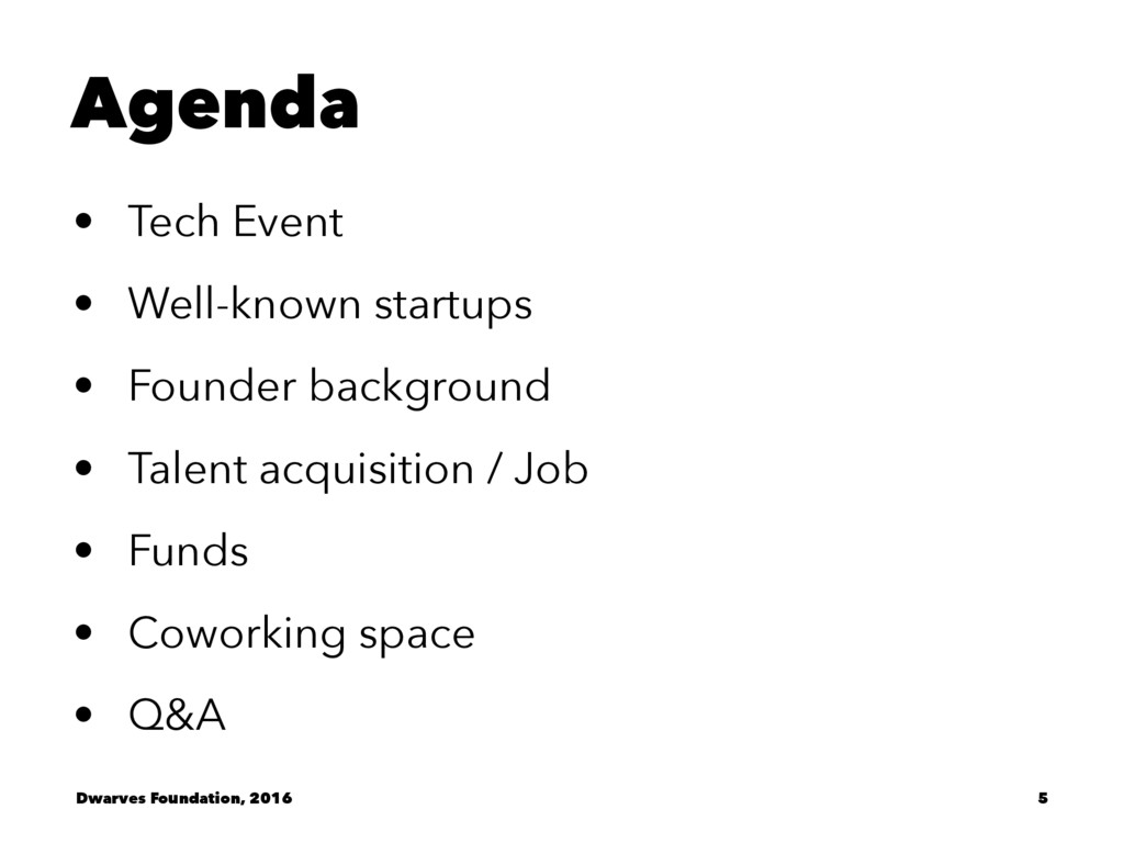 Agenda • Tech Event • Well-known startups • Fou...