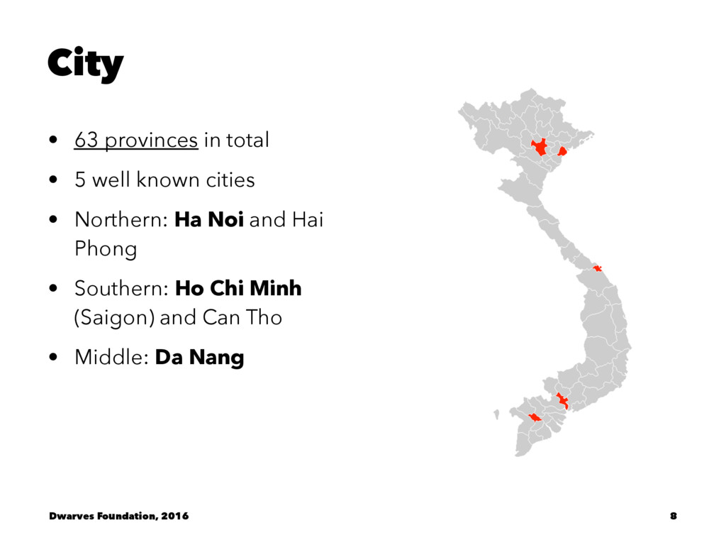 City • 63 provinces in total • 5 well known cit...