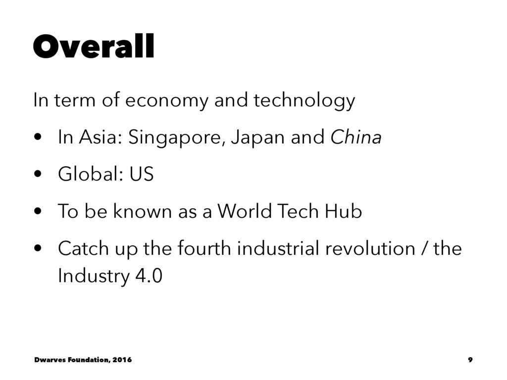 Overall In term of economy and technology • In ...