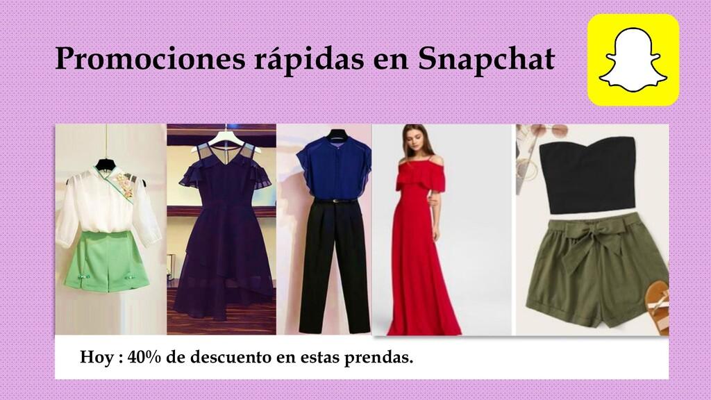 Promociones rápidas en Snapchat Hoy : 40% de de...