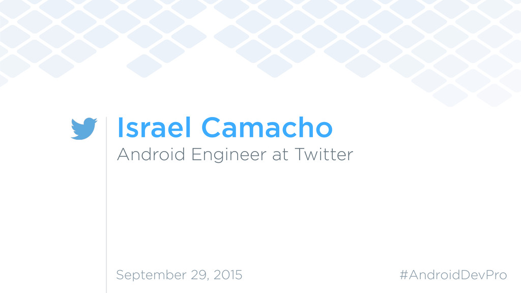 Israel Camacho September 29, 2015 Android Engin...