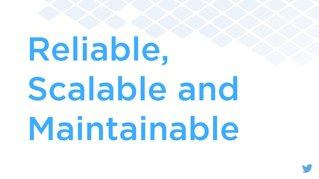 Reliable, Scalable and Maintainable