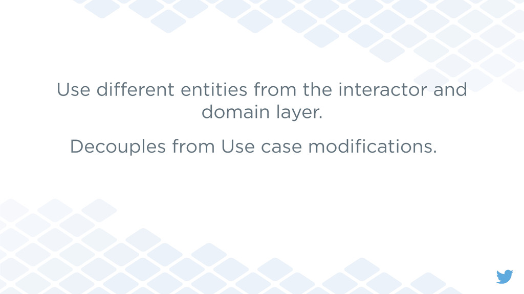 Use different entities from the interactor and d...