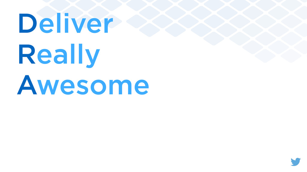 Deliver Really Awesome