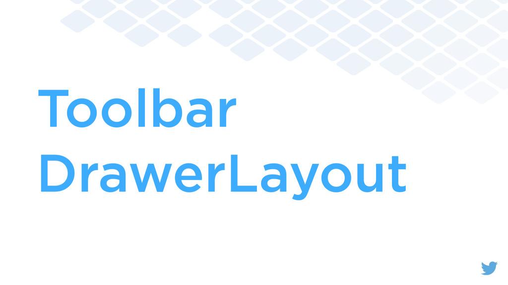 Toolbar DrawerLayout