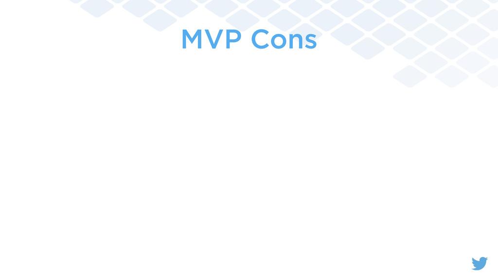MVP Cons