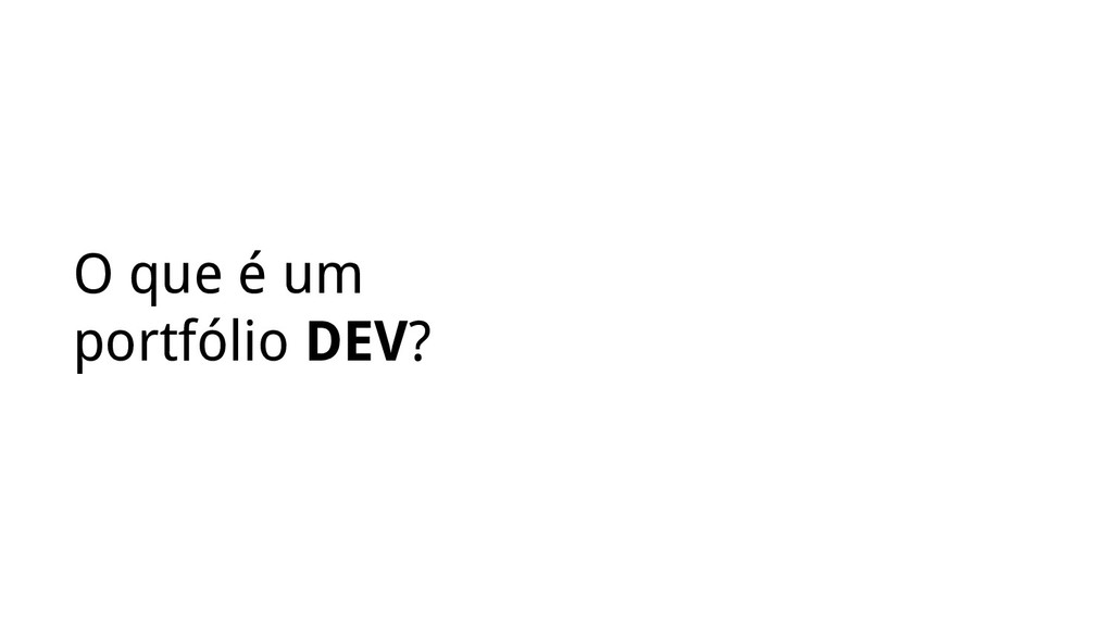 O que é um portfólio DEV?