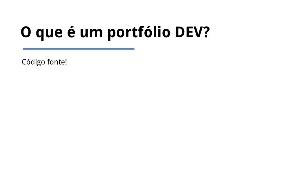 O que é um portfólio DEV? Código fonte!