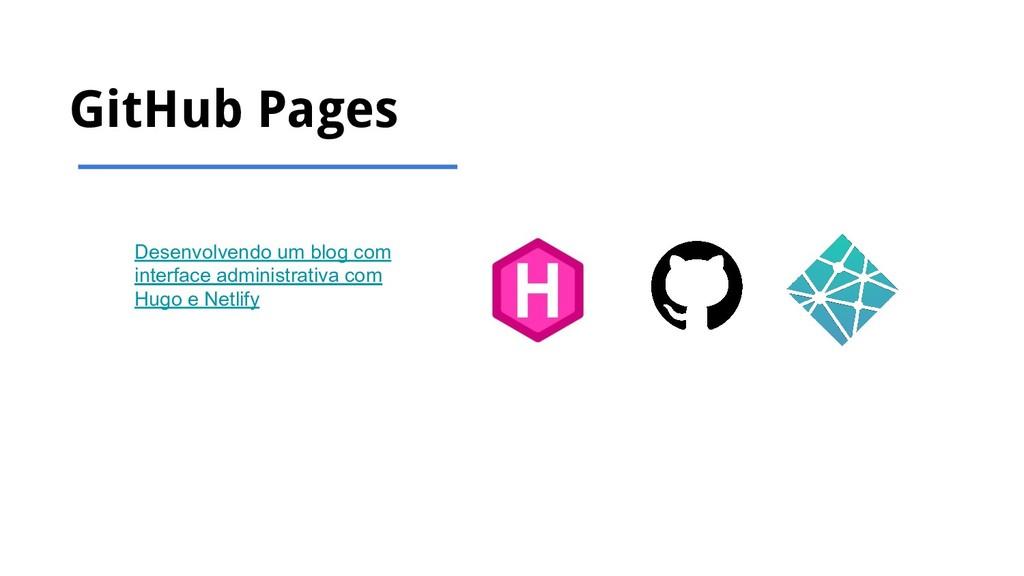 GitHub Pages Desenvolvendo um blog com interfac...