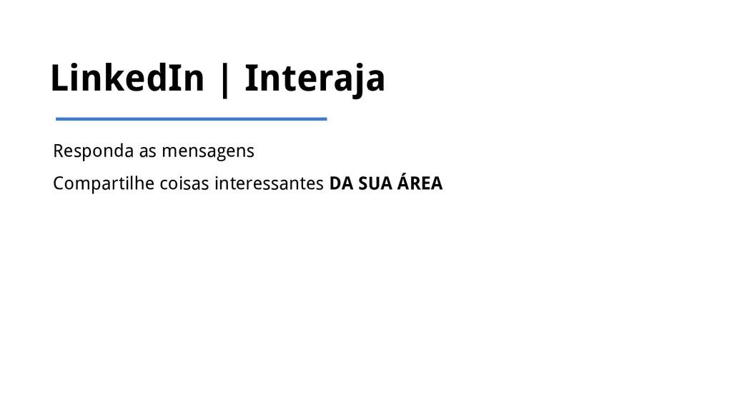 LinkedIn   Interaja Responda as mensagens Compa...