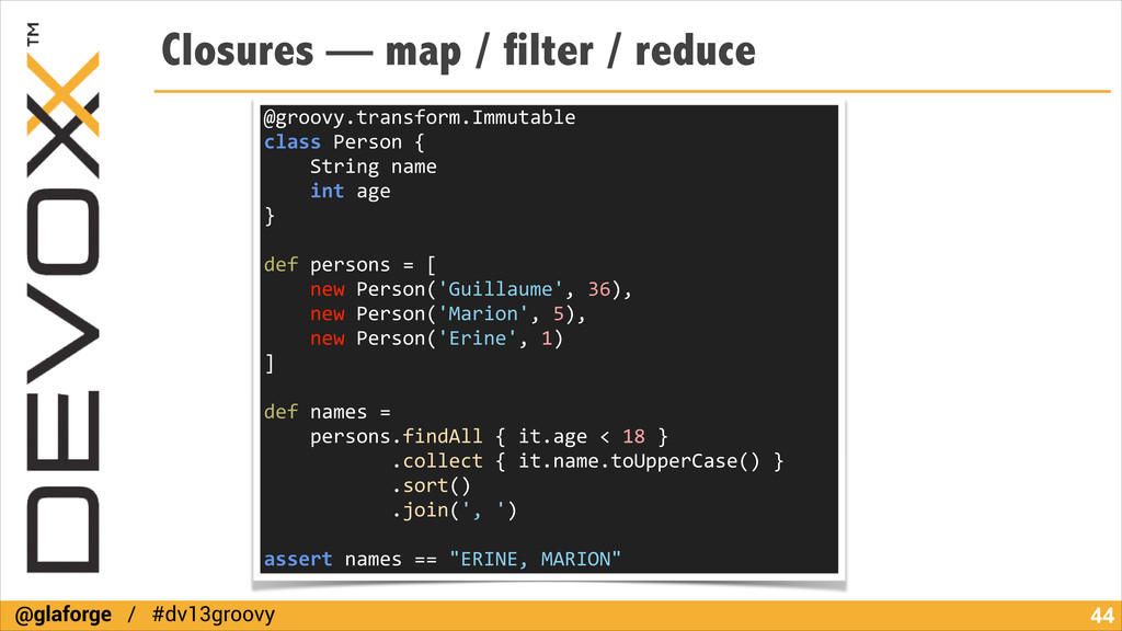 @glaforge / #dv13groovy Closures — map / filter...