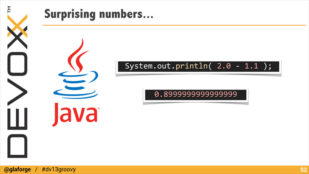 @glaforge / #dv13groovy Surprising numbers... !...