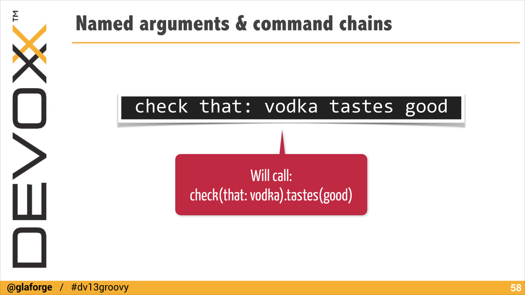 @glaforge / #dv13groovy Named arguments & comma...