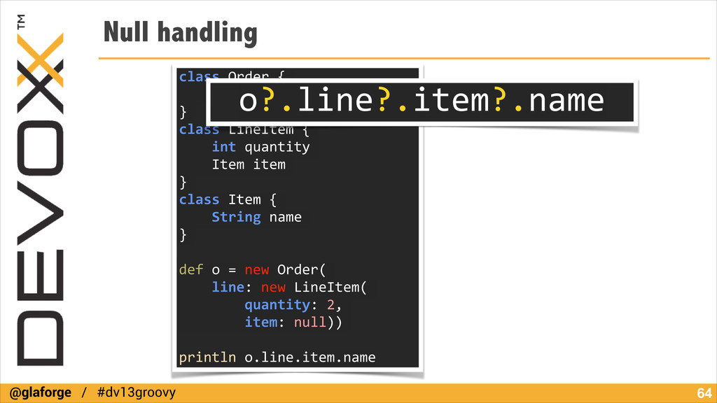 @glaforge / #dv13groovy Null handling !64 class...