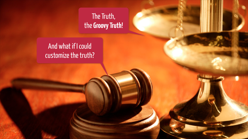 The Truth, the GroovyTruth! And what if I could...