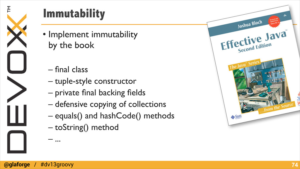 @glaforge / #dv13groovy Immutability • Implemen...