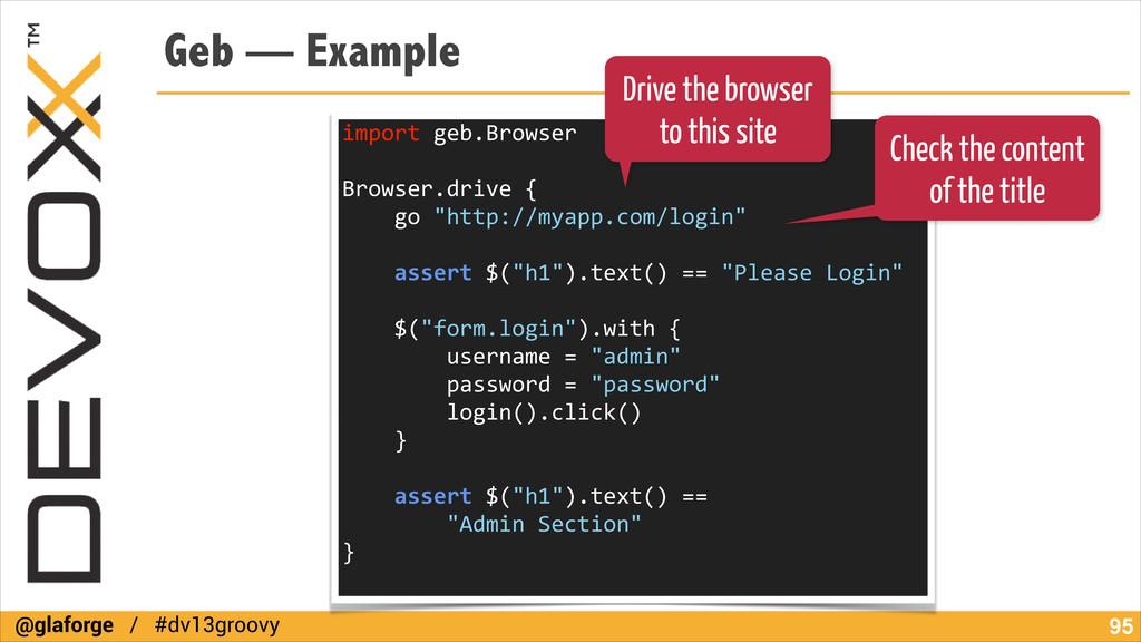 @glaforge / #dv13groovy Geb — Example !95 impor...