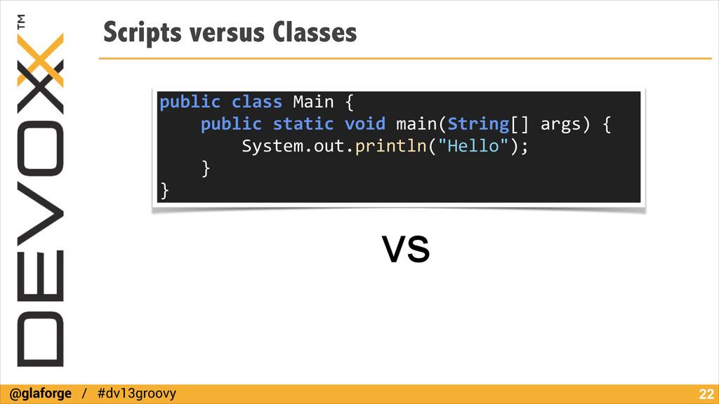 @glaforge / #dv13groovy Scripts versus Classes ...