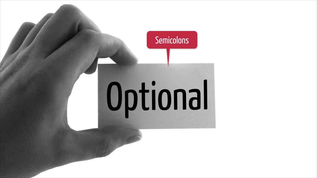 Optional Semicolons