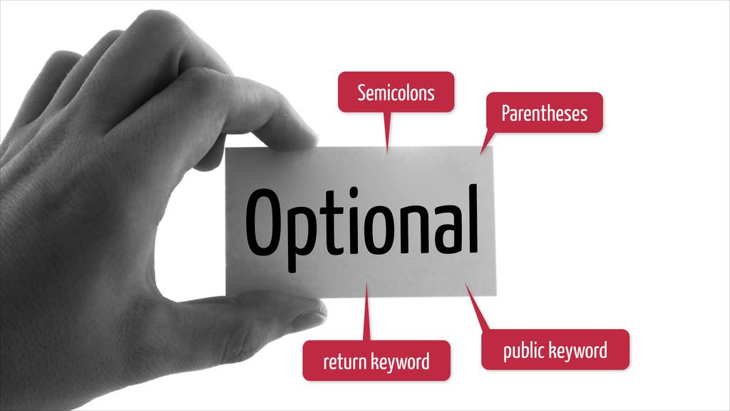 Optional Semicolons Parentheses return keyword ...