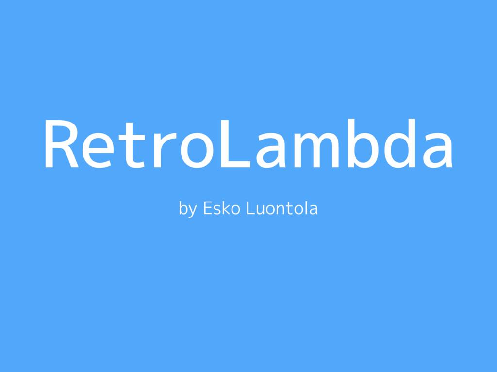 RetroLambda by Esko Luontola