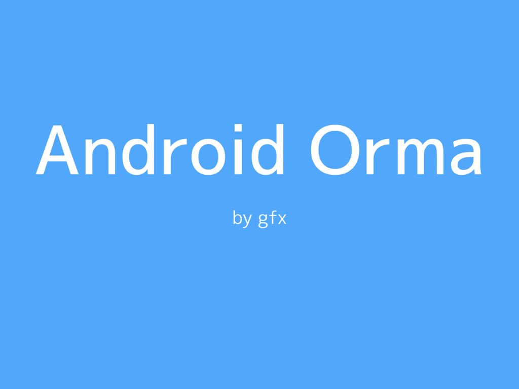 Android Orma by gfx