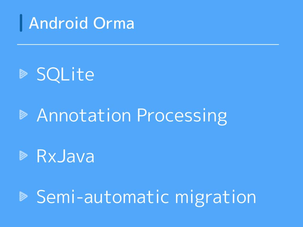 SQLite Annotation Processing RxJava Semi-automa...