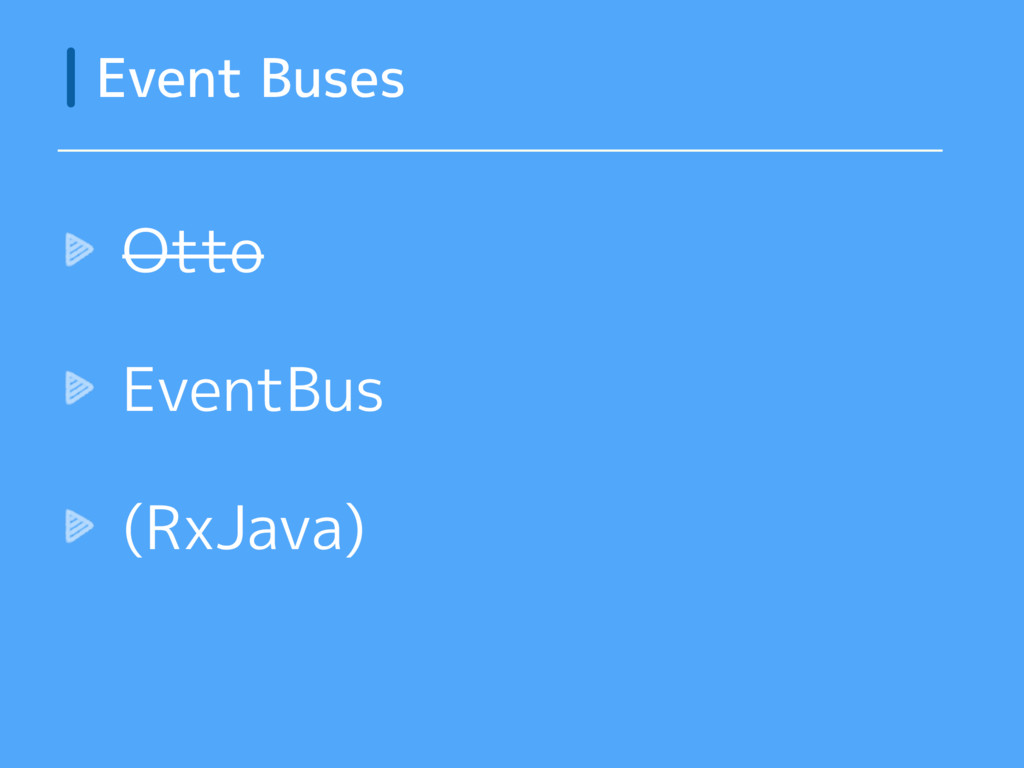 Otto EventBus (RxJava) Event Buses