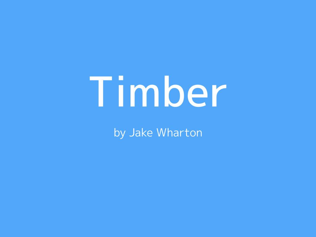Timber by Jake Wharton