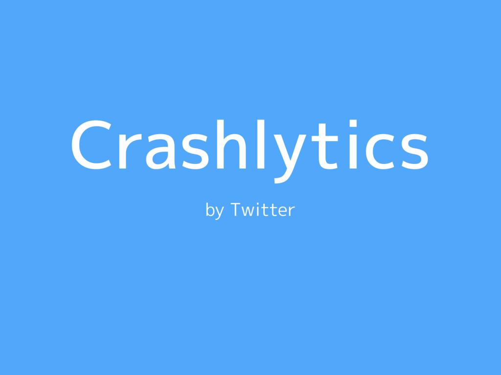 Crashlytics by Twitter