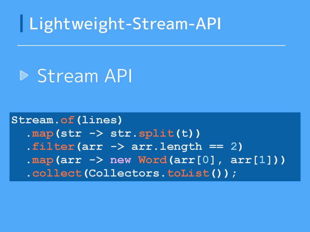 Stream API Lightweight-Stream-API Stream.of(lin...