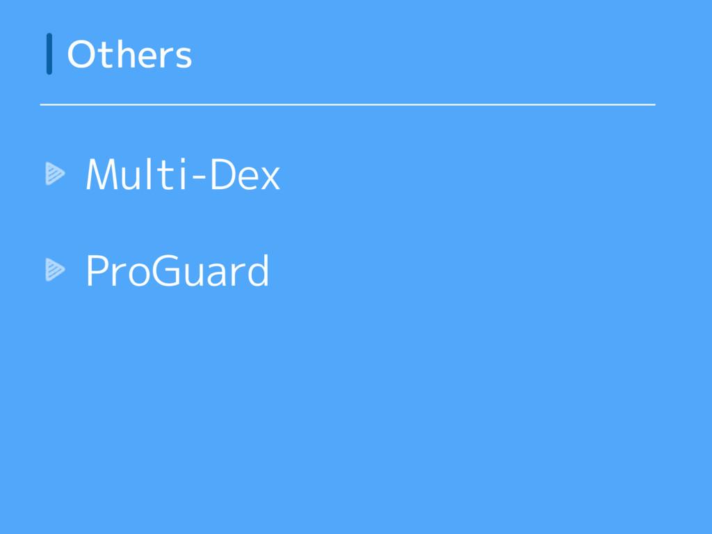 Multi-Dex ProGuard Others