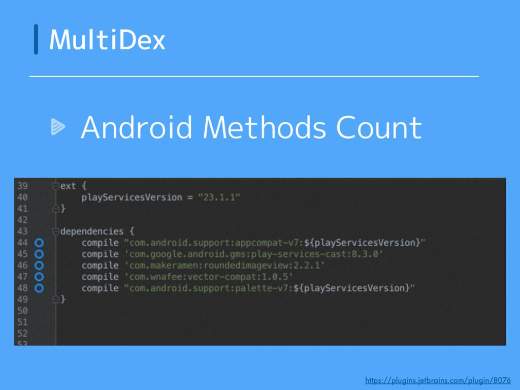 Android Methods Count MultiDex https://plugins....