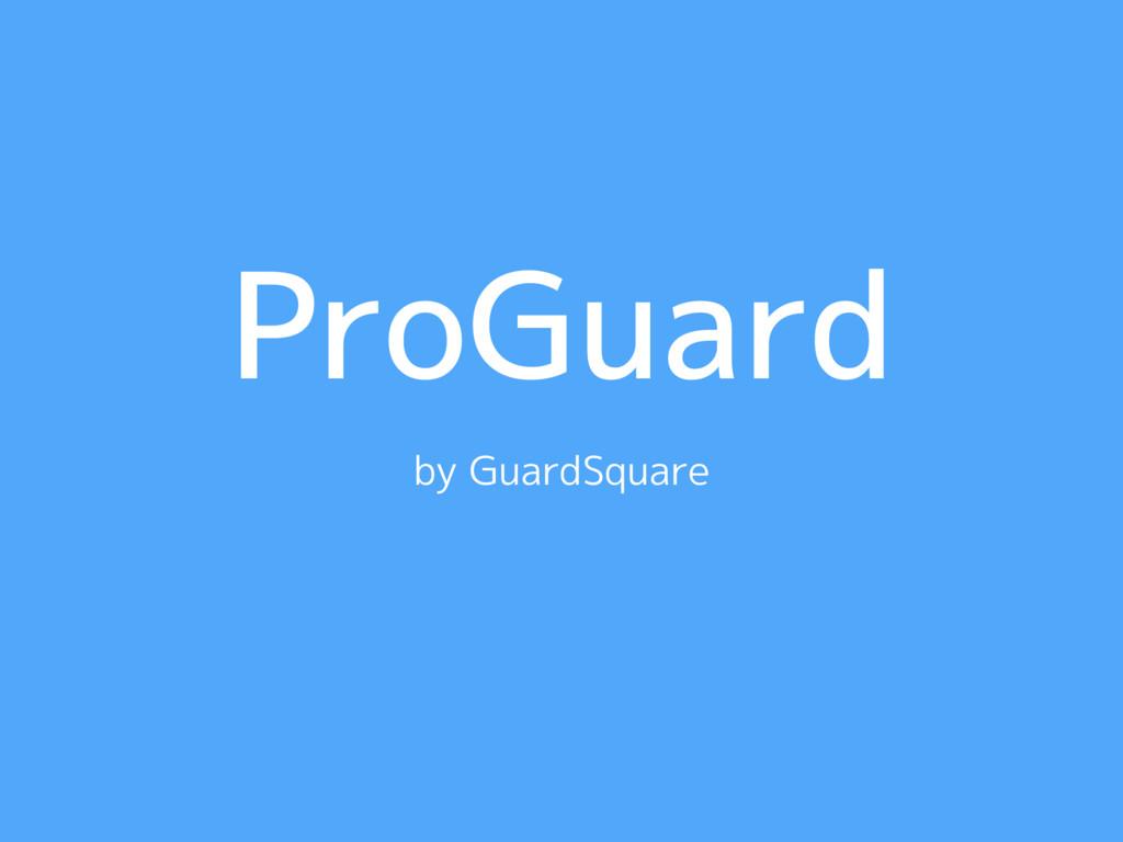 ProGuard by GuardSquare
