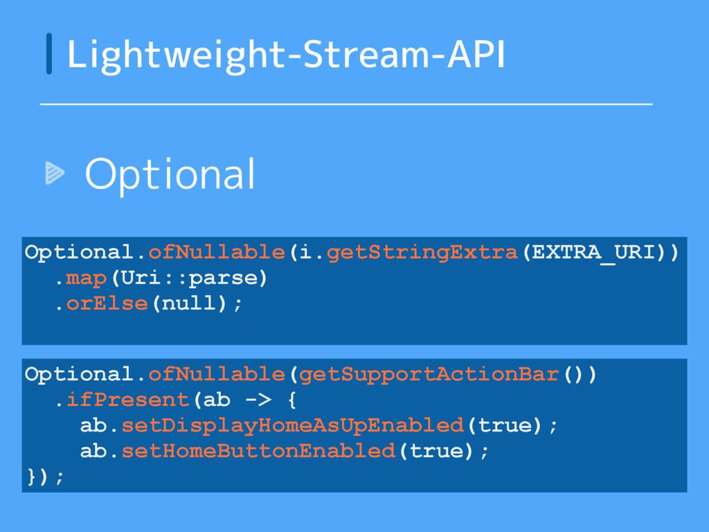 Optional Lightweight-Stream-API Optional.ofNull...