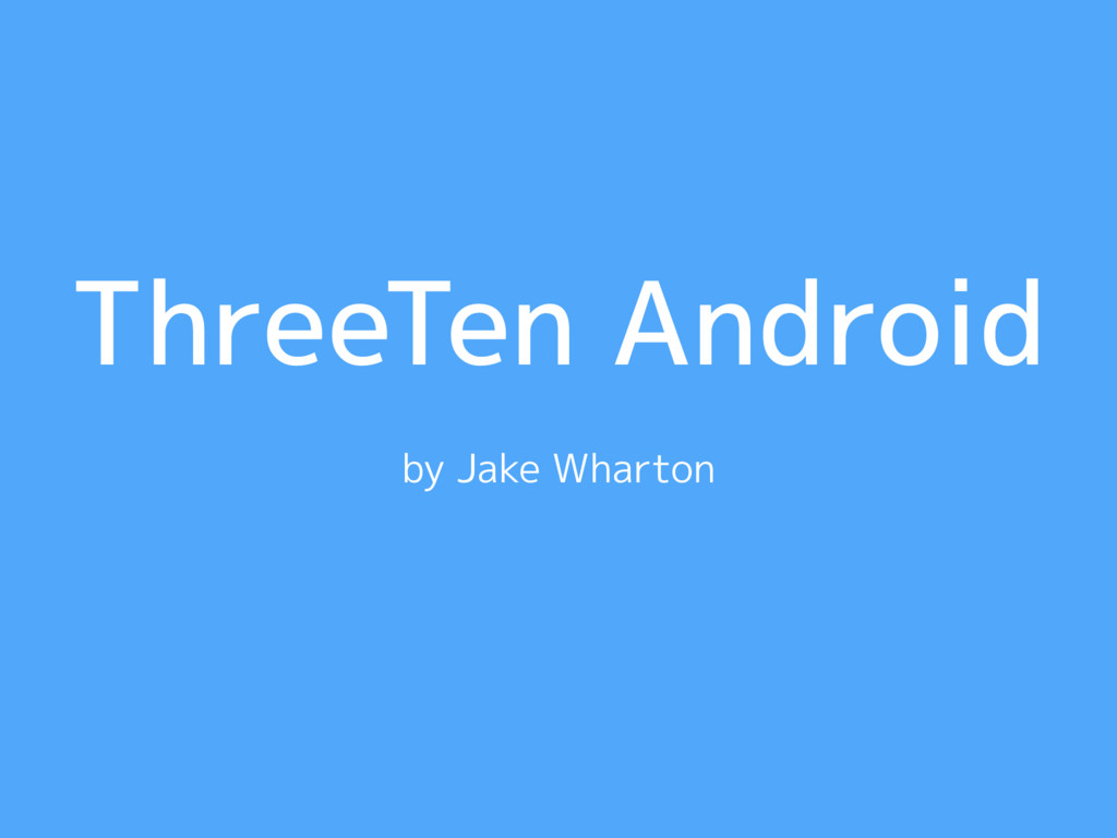 ThreeTen Android by Jake Wharton