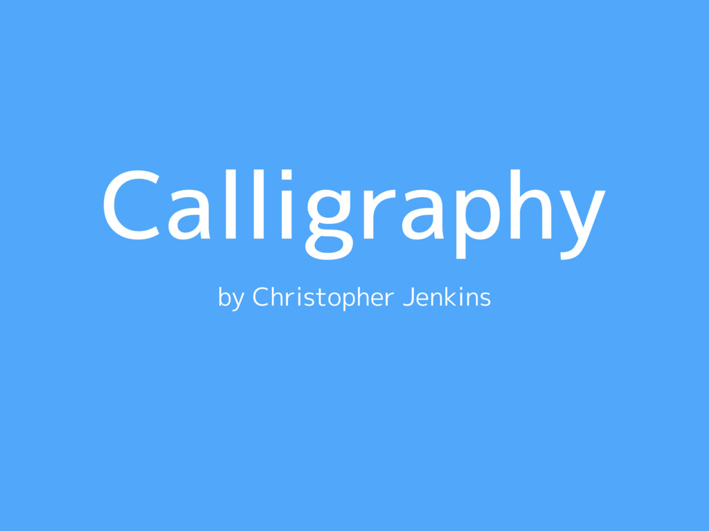 Calligraphy by Christopher Jenkins
