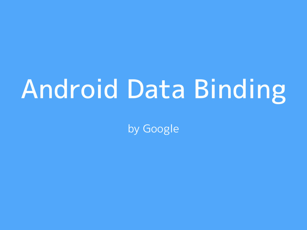 Android Data Binding by Google