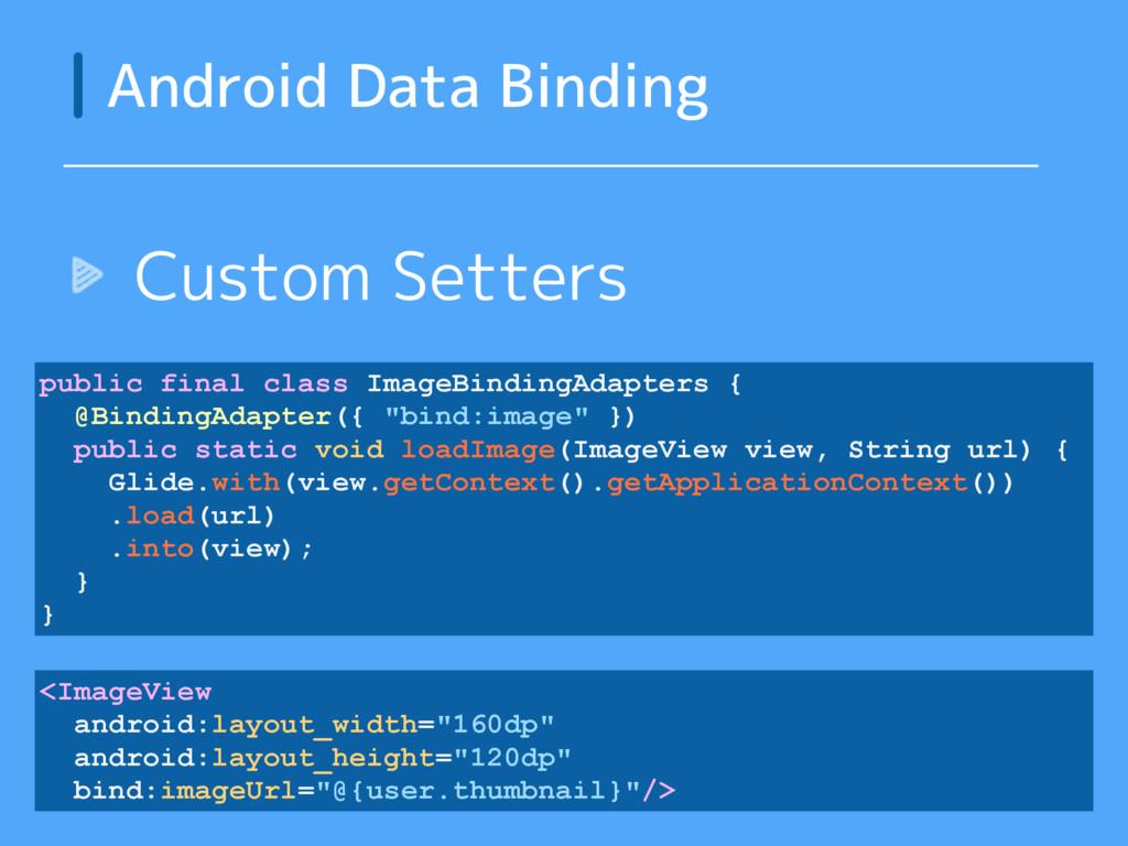 Custom Setters Android Data Binding public fina...