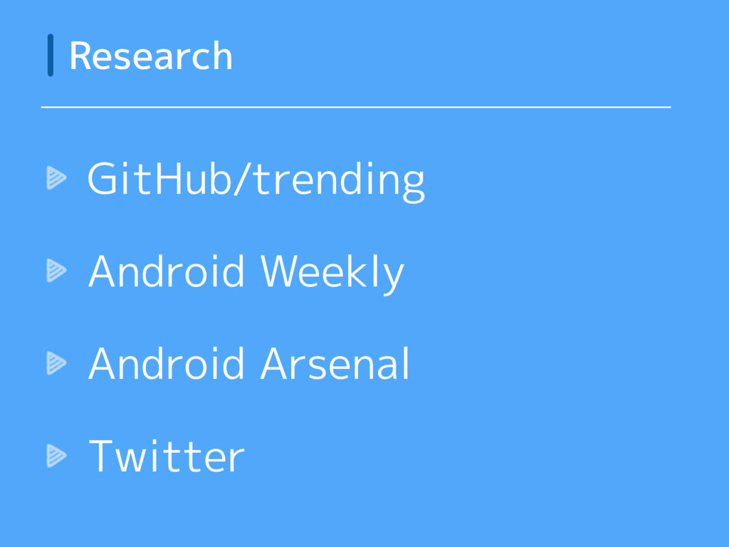 GitHub/trending Android Weekly Android Arsenal ...