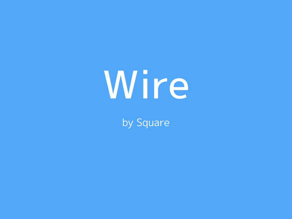 Wire by Square