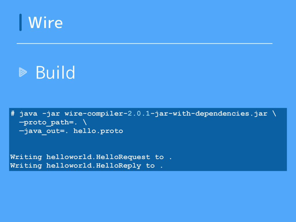 Wire Build # java -jar wire-compiler-2.0.1-jar-...