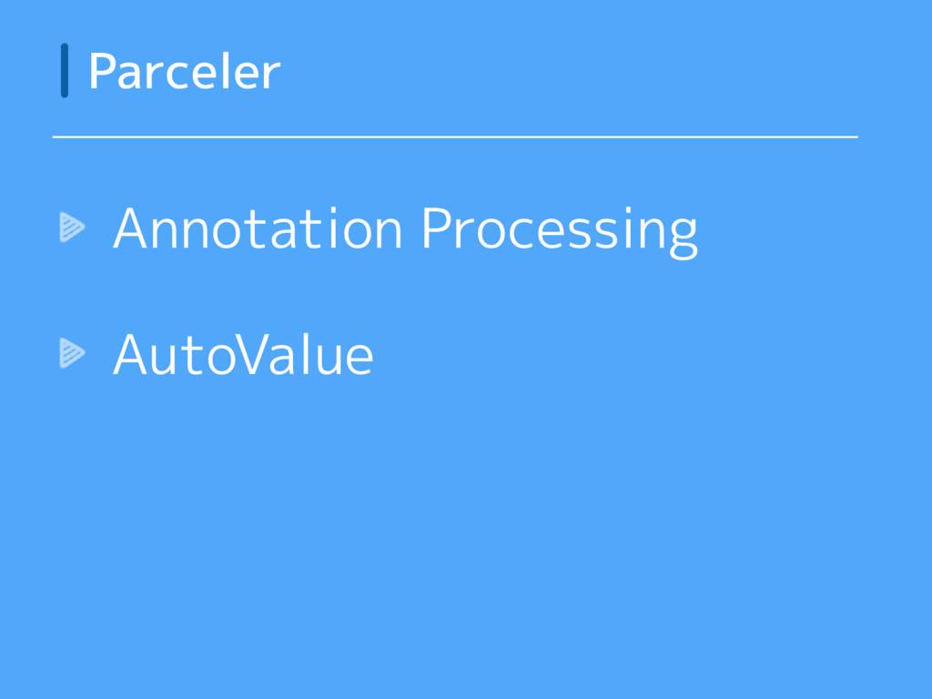 Annotation Processing AutoValue Parceler