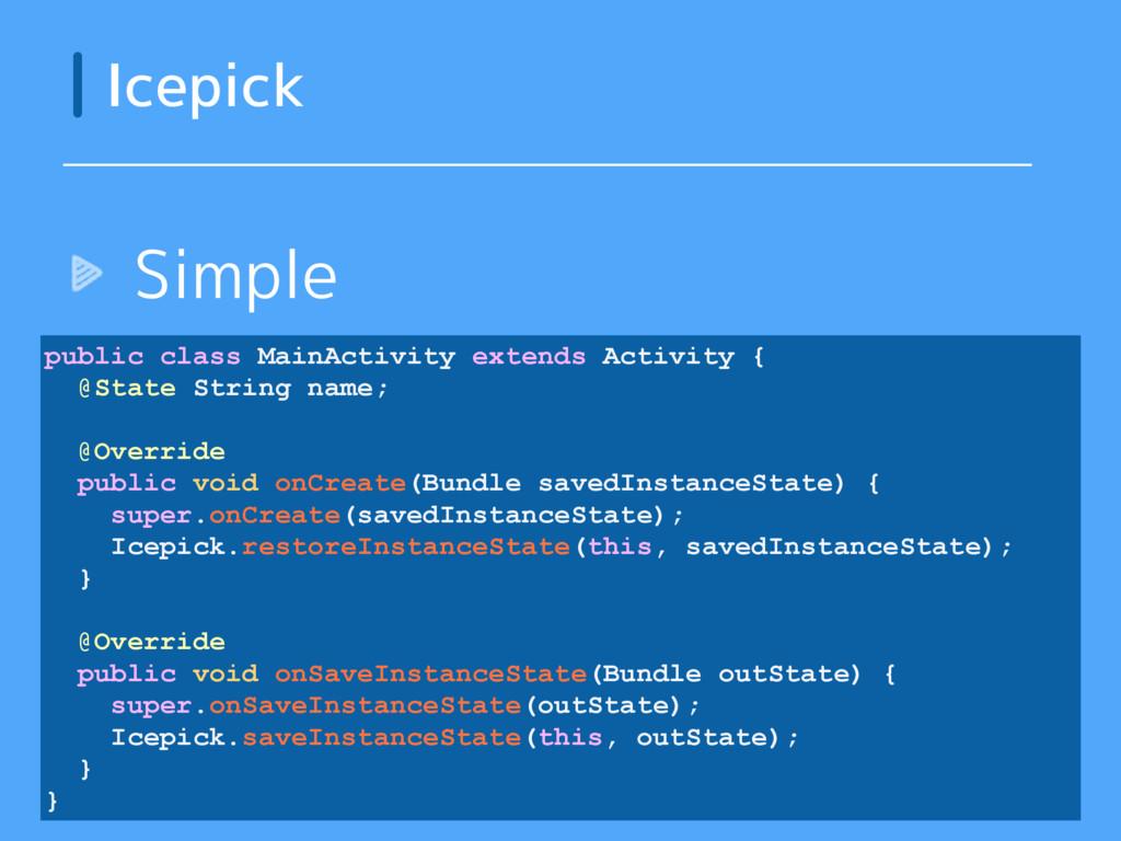 Simple Icepick public class MainActivity extend...
