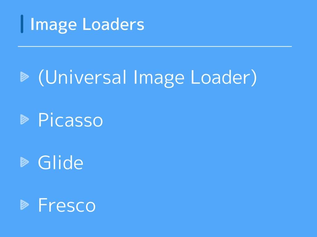 (Universal Image Loader) Picasso Glide Fresco I...