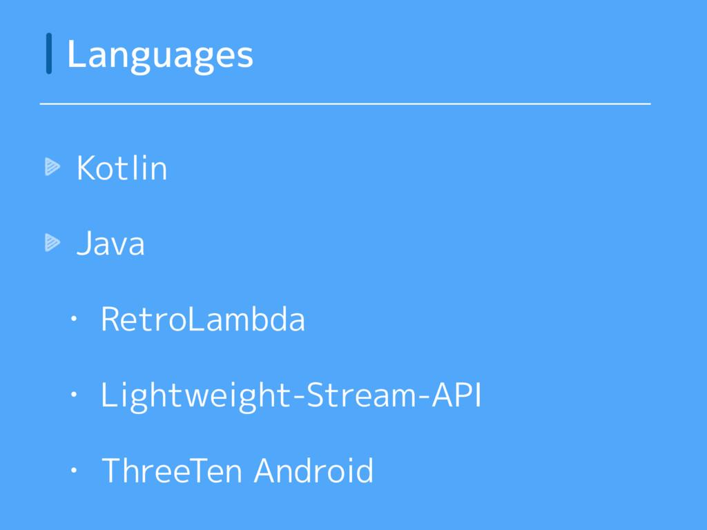 Kotlin Java • RetroLambda • Lightweight-Stream-...